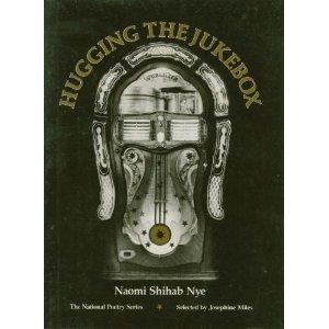 Hugging the Jukebox: Naomi Shihab Nye
