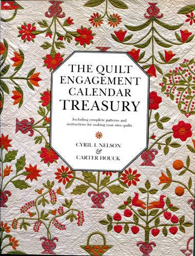 9780525477129: The Quilt Engagement Calendar Treasury, Including complete patterns and instructions for making your own quilts