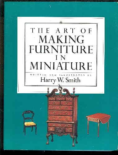 The Art of Making Furniture in Minature