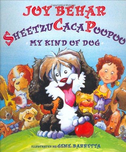Sheetzu Caca Poopoo: My Kind of Dog: Behar, Joy