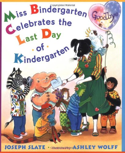 9780525477440: Miss Bindergarten Celebrates the Last Day of Kindergarten (Miss Bindergarten Books)