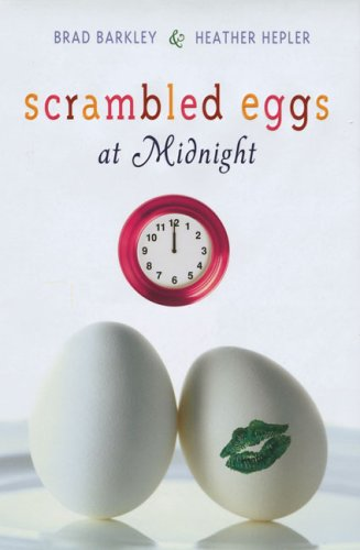 Scrambled Eggs at Midnight: Barkley, Brad, Hepler,