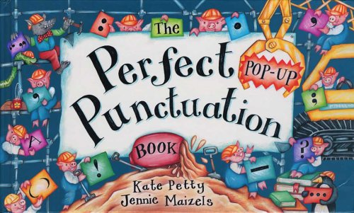 The Perfect Pop-Up Punctuation Book: Kate Petty