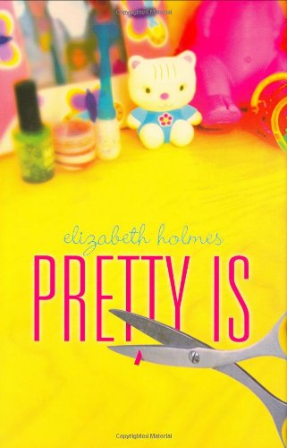 Pretty Is (9780525478133) by Elizabeth Holmes