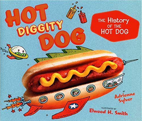 9780525478973: Hot Diggity Dog: the History of the Hot Dog