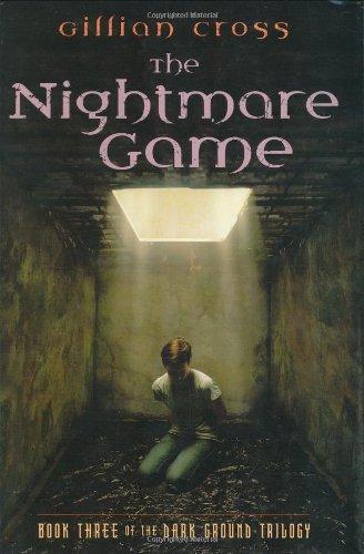 Dark Ground #3: The Nightmare Game (Dark: Cross, Gillian