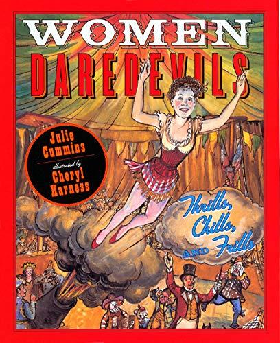 9780525479482: Women Daredevils: Thrills, Chills, and Frills