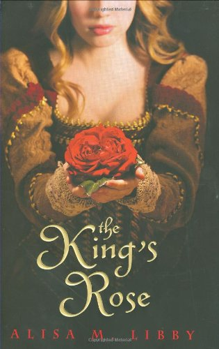 9780525479703: The King's Rose