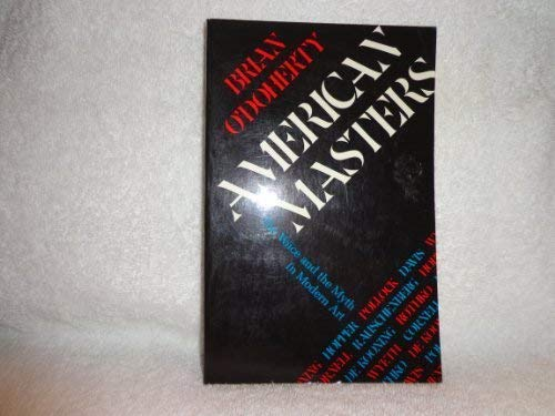 9780525480006: American Masters: The Voice and the Myth in Modern Art