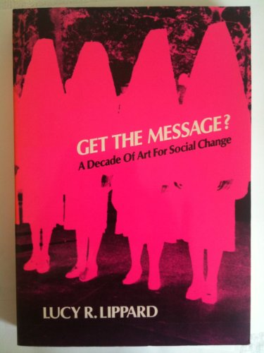 9780525480372: Get the Message?: A Decade of Art for Social Change