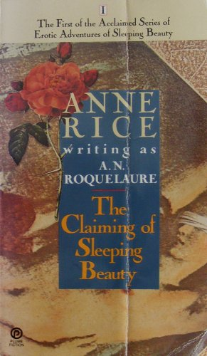 The Claiming of Sleeping Beauty: Rice, Anne, Roquelaure,
