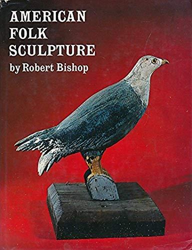 9780525480600: American Folk Sculpture