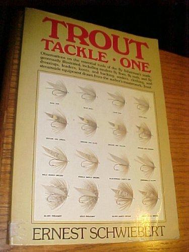 TROUT TACKLE: PART ONE. By Ernest Schwiebert.: Schwiebert (Ernest G.).