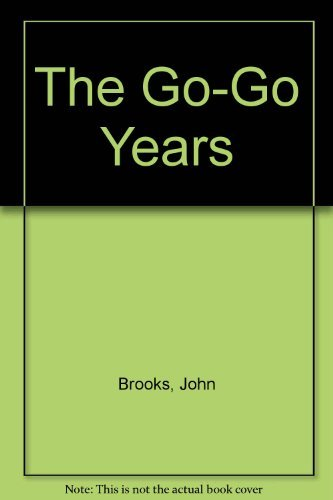 9780525480969: The Go-Go Years