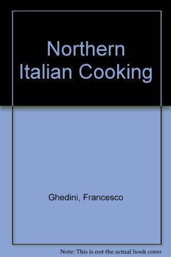 9780525481294: Northern Italian Cooking