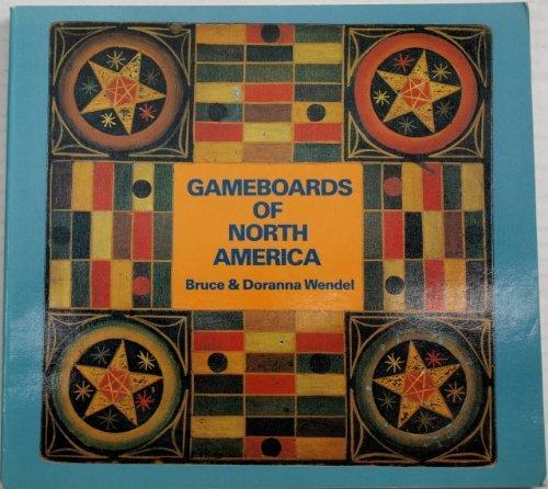 Gameboards of North America: Wendel, Bruce/Doranna Wendel