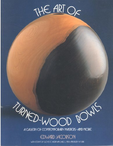 The Art of Turned Wood Bowls: Jacobson, Edward