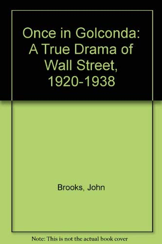 9780525481669: Once in Golconda: A True Drama of Wall Street, 1920-1938