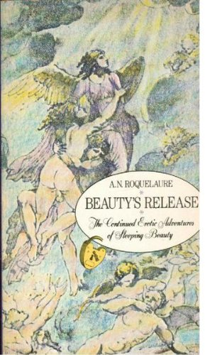 9780525481683: Beauty's Release, the Continued Erotic Adventures of Sleeping Beauty