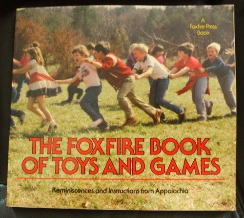 9780525481812: Foxfire Toys and Games