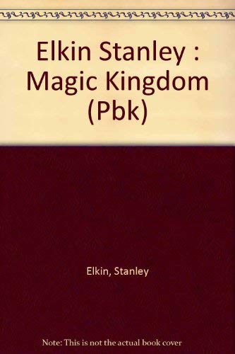 9780525482116: Elkin Stanley : Magic Kingdom (Pbk)