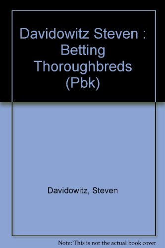 ng on Thoroughbred Racing A Professionals Guide: Steven Davidowitz