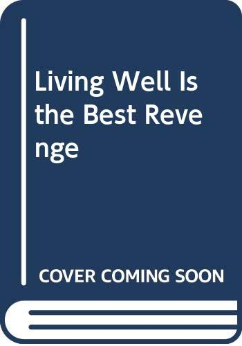 9780525482499: Living Well Is the Best Revenge