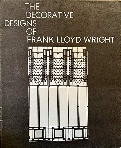 9780525482529: The Decorative Designs of Frank Lloyd Wright