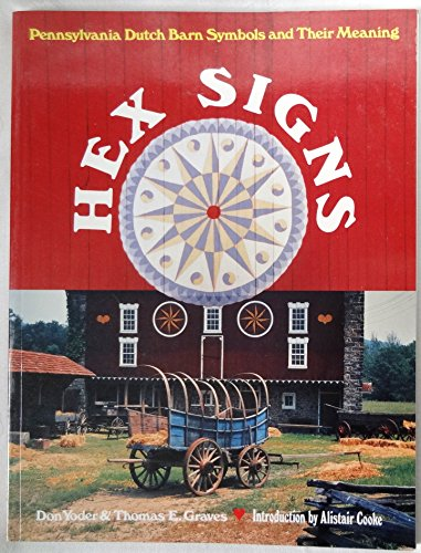 Hex Signs: Pennsylvania Dutch Barn Symbols and Their Meaning: Don Yoder; Thomas E. Graves