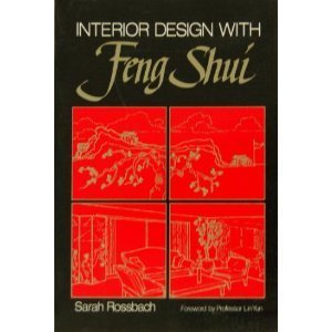 Interior Design with Feng Shui: Rossbach, Sarah