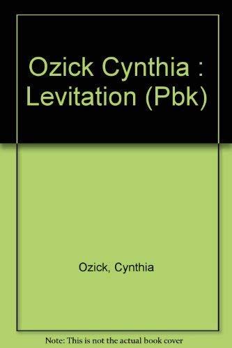 Levitation : Five Fictions: Cynthia Ozick