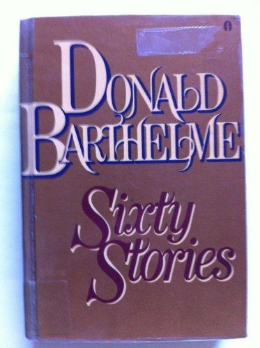 9780525483281: Barthelme Donald : Sixty Stories (Pbk)
