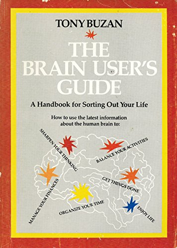 9780525483632: The Brain User's Guide: A Handbook for Sorting Out Your Life