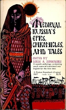 Medieval Russia's Epics, Chronicles, and Tales -: Serge A. Zenkovsky