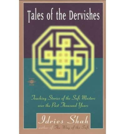 9780525483687: Tales of the Dervishes: Teaching-Stories of the Sufi Masters over the Past Thousand Years