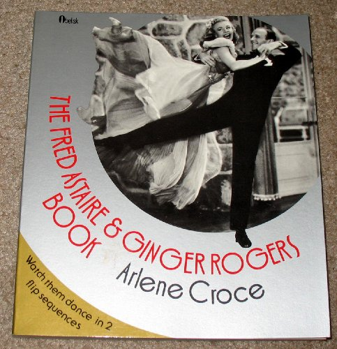 9780525483717: The Fred Astaire & Ginger Rogers Book