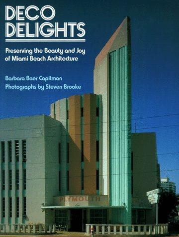 9780525483816: Deco Delights: Preserving Miami Beach Architecture