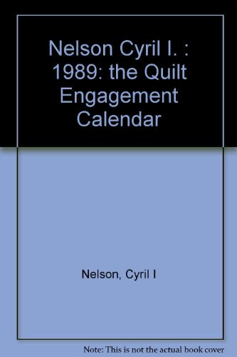 The Quilt Engagement Calendar 1989: Nelson, Cyril I.