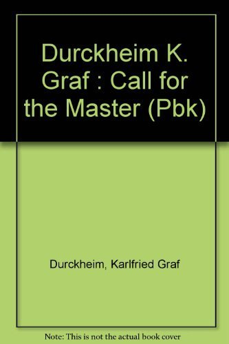 9780525484332: Durckheim K. Graf : Call for the Master (Pbk)