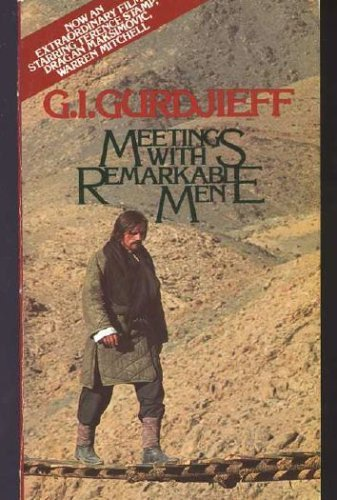 Meetings with Remarkable Men: G. I. Gurdjieff