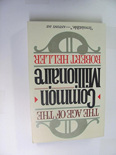 The Age of the Common Millionaire: Heller, Robert