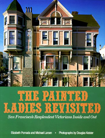 9780525485087: Painted Ladies Revisited: San Francisco's Resplendent Victorians Inside and Out