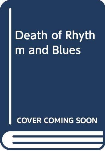 9780525485100: Death of Rhythm and Blues