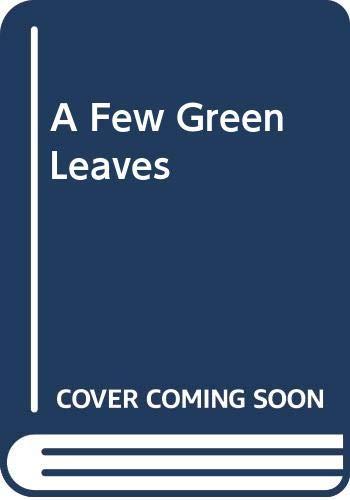 9780525485117: A Few Green Leaves