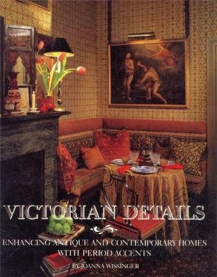 9780525485360: Victorian Details: Enhancing Antique and Contemporary Homes with Period Accents