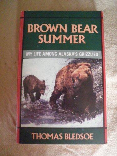 Brown Bear Summer: Bledsoe, Thomas