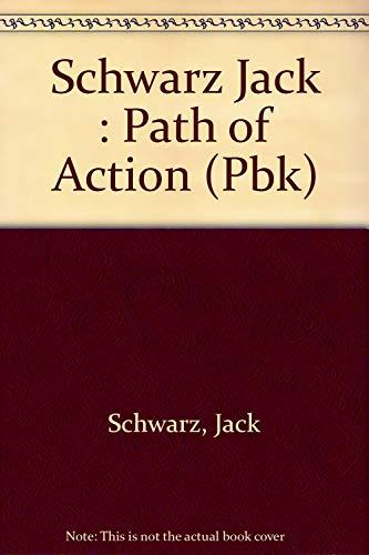 9780525485643: Schwarz Jack : Path of Action (Pbk)