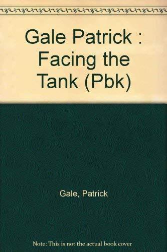 9780525485681: Gale Patrick : Facing the Tank (Pbk)
