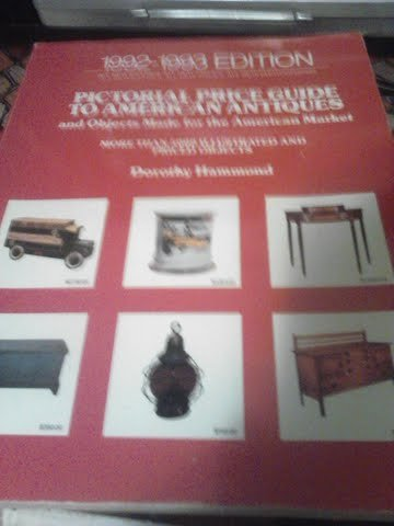 9780525485872: Pictorial Price Guide to American Antiques and Objects Made for the American Market: 1991-1992