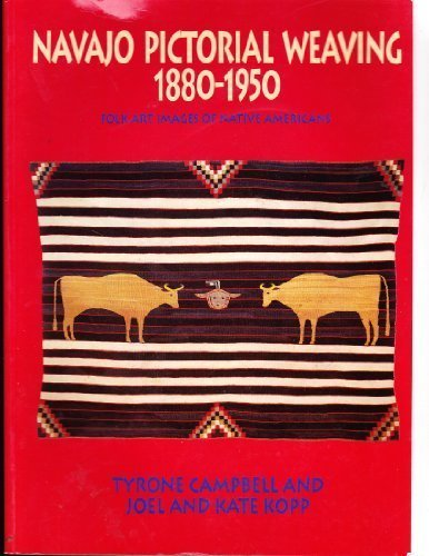 Navajo Pictorial Weaving, 1880-1950: Folk Art Images of Native Americans